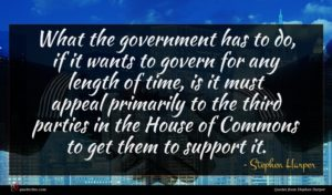 Stephen Harper quote : What the government has ...