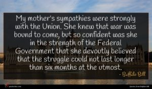 Buffalo Bill quote : My mother's sympathies were ...