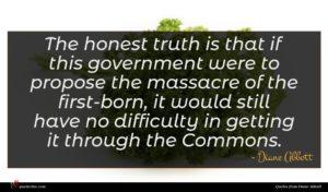 Diane Abbott quote : The honest truth is ...