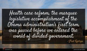 Eliot Spitzer quote : Health care reform the ...