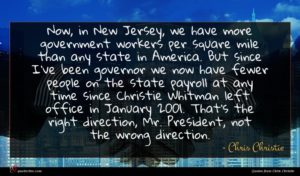 Chris Christie quote : Now in New Jersey ...