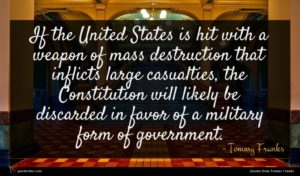 Tommy Franks quote : If the United States ...