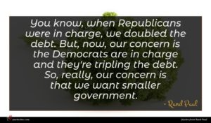 Rand Paul quote : You know when Republicans ...