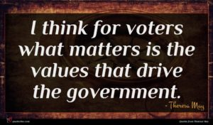 Theresa May quote : I think for voters ...