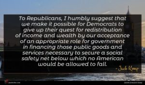 Jack Kemp quote : To Republicans I humbly ...