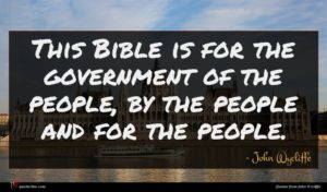 John Wycliffe quote : This Bible is for ...