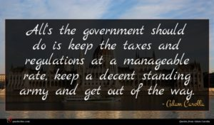 Adam Carolla quote : All's the government should ...