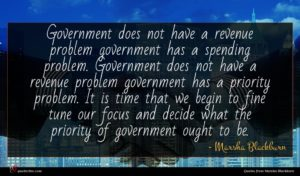 Marsha Blackburn quote : Government does not have ...