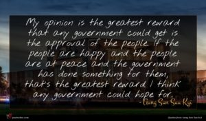 Aung San Suu Kyi quote : My opinion is the ...
