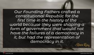 Steve King quote : Our Founding Fathers crafted ...