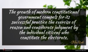 Elihu Root quote : The growth of modern ...