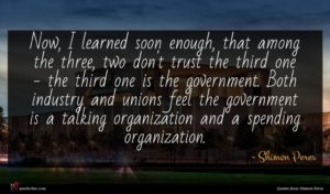 Shimon Peres quote : Now I learned soon ...