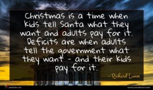 Richard Lamm quote : Christmas is a time ...