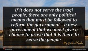 Muqtada al Sadr quote : If it does not ...