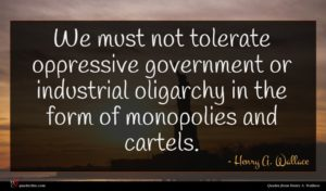 Henry A. Wallace quote : We must not tolerate ...