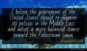 Al-Waleed bin Talal quote : I believe the government ...
