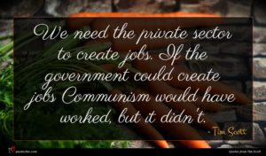 Tim Scott quote : We need the private ...