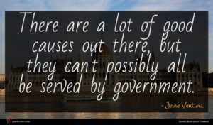Jesse Ventura quote : There are a lot ...