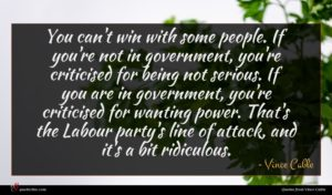 Vince Cable quote : You can't win with ...
