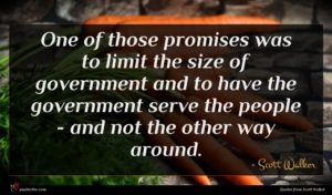 Scott Walker quote : One of those promises ...