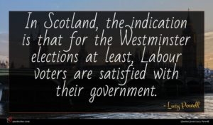 Lucy Powell quote : In Scotland the indication ...