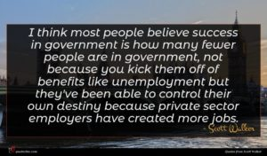 Scott Walker quote : I think most people ...