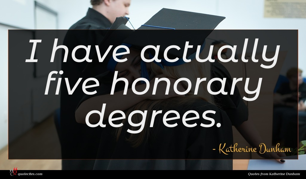 I have actually five honorary degrees.