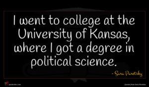 Sara Paretsky quote : I went to college ...