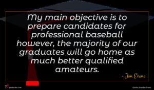 Jim Evans quote : My main objective is ...