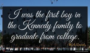 Mark Kennedy quote : I was the first ...