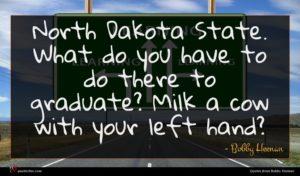 Bobby Heenan quote : North Dakota State What ...