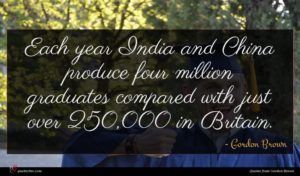 Gordon Brown quote : Each year India and ...