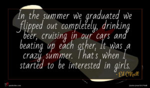 Ed O'Neill quote : In the summer we ...
