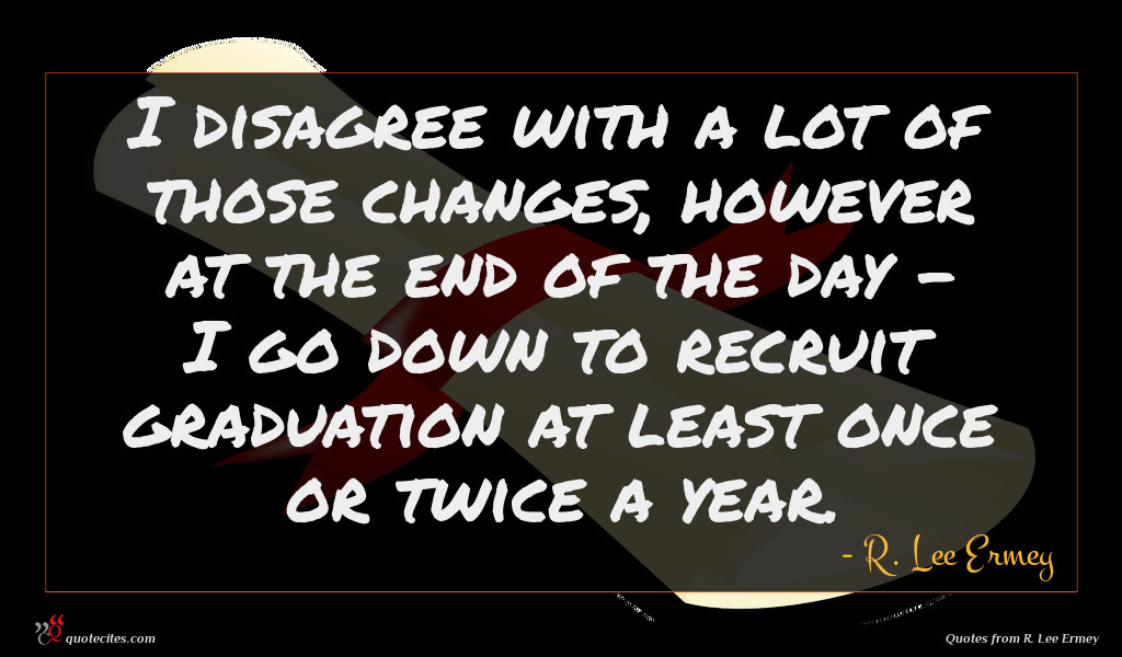 I disagree with a lot of those changes, however at the end of the day - I go down to recruit graduation at least once or twice a year.