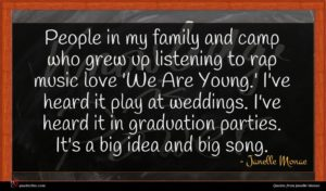 Janelle Monae quote : People in my family ...