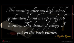 Martha Reeves quote : The morning after my ...
