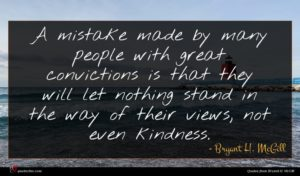 Bryant H. McGill quote : A mistake made by ...