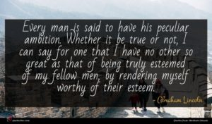 Abraham Lincoln quote : Every man is said ...