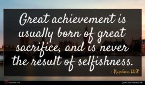 Napoleon Hill quote : Great achievement is usually ...