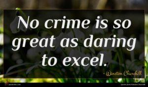 Winston Churchill quote : No crime is so ...