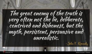 John F. Kennedy quote : The great enemy of ...