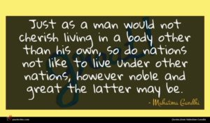 Mahatma Gandhi quote : Just as a man ...