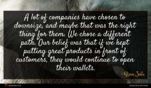 Steve Jobs quote : A lot of companies ...