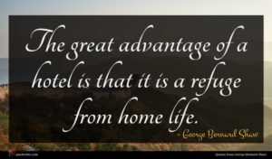 George Bernard Shaw quote : The great advantage of ...