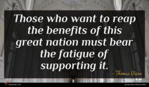 Thomas Paine quote : Those who want to ...