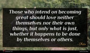 Plato quote : Those who intend on ...