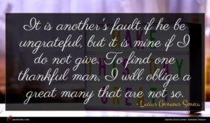 Lucius Annaeus Seneca quote : It is another's fault ...