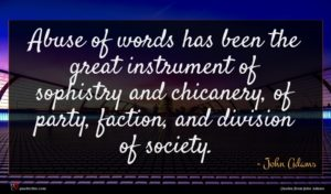 John Adams quote : Abuse of words has ...