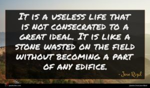 Jose Rizal quote : It is a useless ...