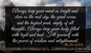 Morihei Ueshiba quote : Always keep your mind ...